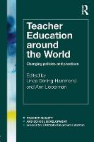 Teacher Education Around the World: Changing Policies and Practices - Teacher Quality and School Development (Paperback)