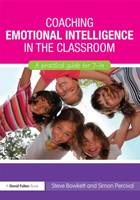 Coaching Emotional Intelligence in the Classroom: A Practical Guide for 7-14 (Paperback)