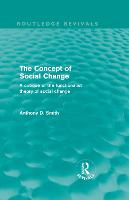 The Concept of Social Change: A Critique of the Functionalist Theory of Social Change (Hardback)
