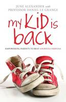 My Kid is Back: Empowering Parents to Beat Anorexia Nervosa (Paperback)