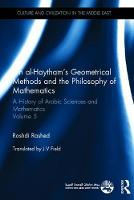 Ibn al-Haytham's Geometrical Methods and the Philosophy of Mathematics: A History of Arabic Sciences and Mathematics Volume 5 - Culture and Civilization in the Middle East (Hardback)