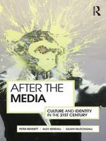 After the Media: Culture and Identity in the 21st Century (Paperback)