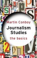 Journalism Studies: The Basics - The Basics (Paperback)