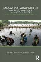 Managing Adaptation to Climate Risk: Beyond Fragmented Responses (Paperback)