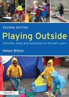 Playing Outside: Activities, ideas and inspiration for the early years (Paperback)