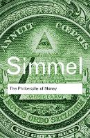 The Philosophy of Money - Routledge Classics (Paperback)