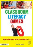Classroom Literacy Games: Fun-packed activities for ages 7-13 (Paperback)