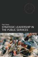 Strategic Leadership in the Public Services - Routledge Masters in Public Management (Paperback)