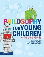 Philosophy for Young Children: A Practical Guide (Paperback)