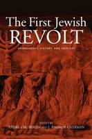 The First Jewish Revolt: Archaeology, History and Ideology (Paperback)