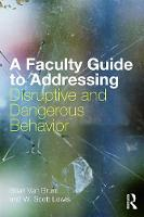 A Faculty Guide to Addressing Disruptive and Dangerous Behavior (Paperback)