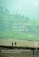 Land Grabbing and Global Governance - Rethinking Globalizations (Paperback)