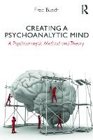 Creating a Psychoanalytic Mind: A psychoanalytic method and theory (Paperback)