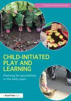 Child-Initiated Play and Learning: Planning for possibilities in the early years (Paperback)