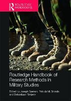 Routledge Handbook of Research Methods in Military Studies (Hardback)