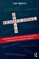 Behavioral Health: Integrating Individual and Family Interventions in the Treatment of Medical Conditions - Routledge Series on Family Therapy and Counseling (Paperback)