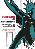 Red Activists and Black Freedom: James and Esther Jackson and the Long Civil Rights Revolution (Paperback)