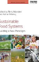 Sustainable Food Systems: Building a New Paradigm - Earthscan Food and Agriculture (Hardback)