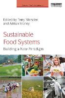 Sustainable Food Systems: Building a New Paradigm - Earthscan Food and Agriculture (Paperback)