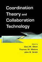 Coordination Theory and Collaboration Technology (Paperback)