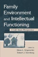 Family Environment and Intellectual Functioning: A Life-span Perspective (Paperback)