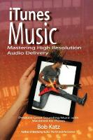 iTunes Music: Mastering High Resolution Audio Delivery: Produce Great Sounding Music with Mastered for iTunes (Paperback)