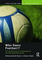 Who Owns Football?: Models of Football Governance and Management in International Sport (Paperback)
