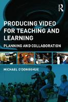 Producing Video For Teaching and Learning