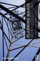 Planning Major Infrastructure: A Critical Analysis (Paperback)
