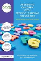 Assessing Children with Specific Learning Difficulties: A teacher's practical guide - nasen spotlight (Paperback)