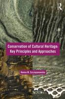 Conservation of Cultural Heritage: Key Principles and Approaches (Paperback)