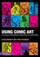 Using Comic Art to Improve Speaking, Reading and Writing (Paperback)