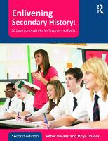 Enlivening Secondary History: 50 Classroom Activities for Teachers and Pupils (Paperback)