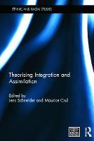 Theorising Integration and Assimilation - Ethnic & Racial Studies (Hardback)