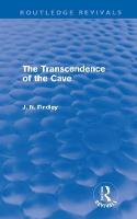 The Transcendence of the Cave: Sequel to The Discipline of the Cave - Routledge Revivals (Hardback)