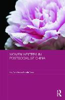 Women Writers in Postsocialist China (Hardback)