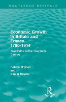 Economic Growth in Britain and France 1780-1914: Two Paths to the Twentieth Century (Paperback)