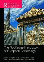 The Routledge Handbook of European Criminology - Routledge International Handbooks (Hardback)