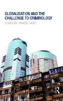 Globalisation and the Challenge to Criminology (Hardback)