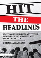 Hit the Headlines: Exciting journalism activities for improving writing and thinking skills (Paperback)