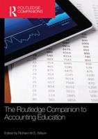 The Routledge Companion to Accounting Education - Routledge Companions in Business, Management and Accounting (Hardback)