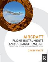 Aircraft Flight Instruments and Guidance Systems: Principles, Operations and Maintenance (Paperback)