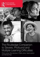 The Routledge Companion to Severe, Profound and Multiple Learning Difficulties (Paperback)