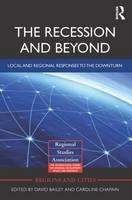 The Recession and Beyond: Local and Regional Responses to the Downturn (Paperback)