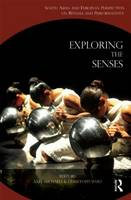 Exploring the Senses: South Asian and European Perspectives on Rituals and Performativity (Hardback)