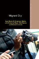 Migrant City - Routledge Advances in Ethnography (Hardback)