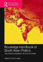 Routledge Handbook of South Asian Politics: India, Pakistan, Bangladesh, Sri Lanka, and Nepal (Paperback)