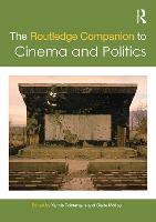 The Routledge Companion to Cinema and Politics - Routledge Media and Cultural Studies Companions (Hardback)