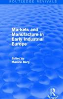 Markets and Manufacture in Early Industrial Europe (Paperback)