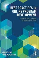 Best Practices in Online Program Development: Teaching and Learning in Higher Education - Best Practices in Online Teaching and Learning (Paperback)